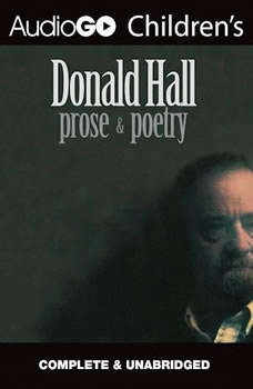 Donald Hall: Prose & Poetry, Donald Hall