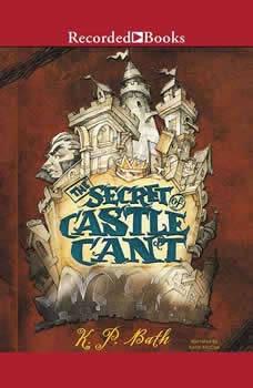 The Secret of Castle Cant, K.P. Bath