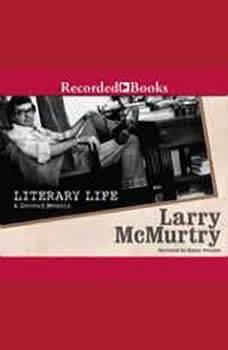 Literary Life: A Second Memoir, Larry McMurtry