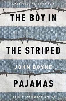 The Boy in the Striped Pajamas, John Boyne