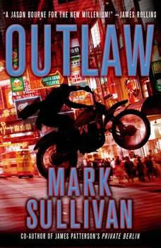 Outlaw: A Robin Monarch Novel A Robin Monarch Novel, Mark Sullivan