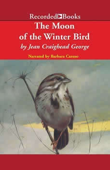 The Moon of the Winter Bird, Jean Craighead George