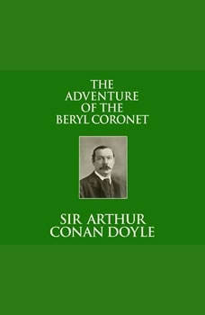 Adventure of the Beryl Coronet, The, Sir Arthur Conan Doyle