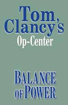 Tom Clancy's Op-Center #5: Balance of Power, Tom Clancy