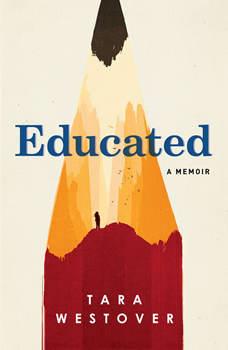 Educated: A Memoir, Tara Westover