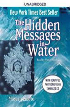 The Hidden Messages in Water, Masaru Emoto