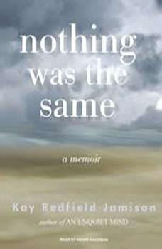 Nothing Was the Same: A Memoir, Kay Redfield Jamison