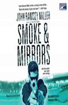 Smoke & Mirrors, John Ramsey Miller