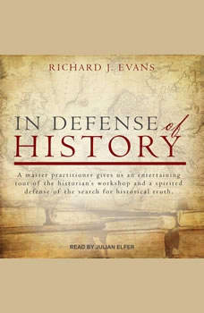 In Defense of History, Richard J. Evans
