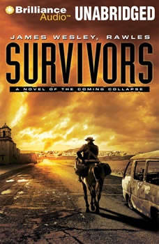 Survivors: A Novel of the Coming Collapse A Novel of the Coming Collapse, James Wesley, Rawles