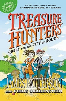 Treasure Hunters: Quest for the City of Gold, James Patterson
