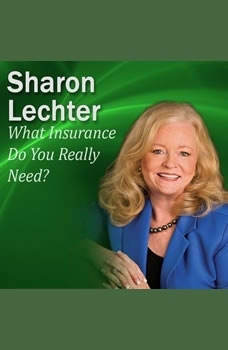 What Insurance Do You Really Need?: It's Your Turn to Thrive Series, Sharon Lechter