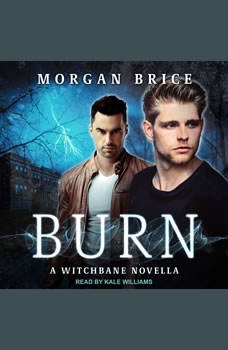 Burn: A Witchbane Novella, Morgan Brice