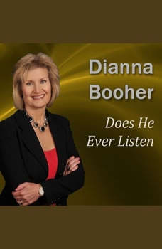 Does He Ever Listen: Communicate with Confidence Series, Dianna Booher CPAE