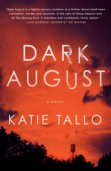 Dark August: A Novel, Katie Tallo