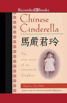 Chinese Cinderella: The True Story of an Unwanted Daughter, Adeline Yen Mah