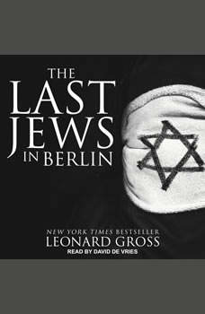 The Last Jews in Berlin, Leonard Gross