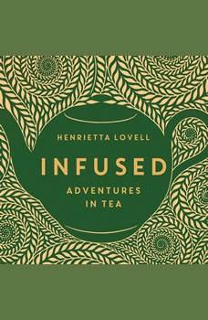 Infused: Adventures in Tea, Henrietta Lovell