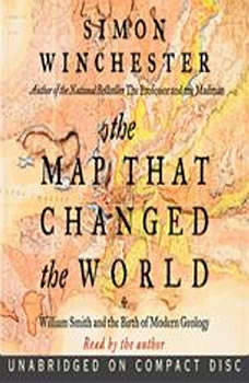 The Map That Changed the World: William Smith and the Birth of Modern Geology, Simon Winchester