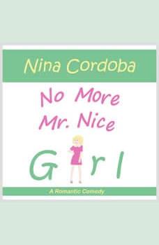 No More Mr. Nice Girl: A Romantic Comedy, Nina Cordoba