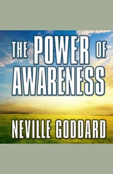 The Power of Awareness, Neville Goddard