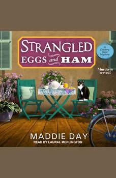 Strangled Eggs and Ham, Maddie Day