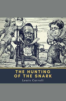 The Hunting of the Snark, Lewis Carroll