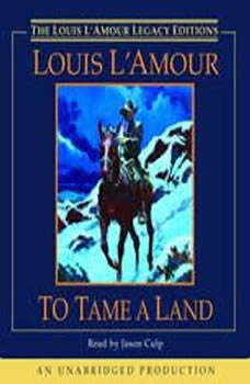 To Tame a Land, Louis L'Amour