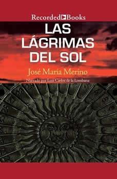 lagrimas del sol, Las, Jose Maria Merino