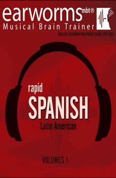 Rapid Spanish (Latin American), Vol. 1, Earworms Learning