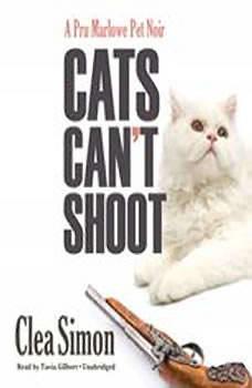 Cats Cant Shoot: A Pru Marlowe Pet Noir A Pru Marlowe Pet Noir, Clea Simon