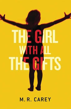 The Girl With All the Gifts - Booktrack Edition, M. R. Carey