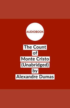 The Count of Monte Cristo (Unabridged), Alexandre Dumas