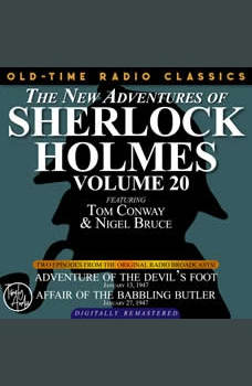THE NEW ADVENTURES OF SHERLOCK HOLMES, VOLUME 20: EPISODE 1: ADVENTURE OF THE DEVIL�S FOOT. EPISODE 2: AFFAIR OF THE BABBLING BUTLER, Dennis Green