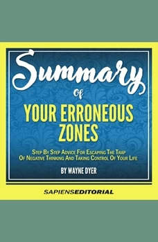Summary Of Your Erroneous Zones - By Wayne Dyer, Sapiens Editorial