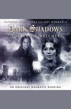 Dark Shadows - The Ghost Watcher, Stuart Manning