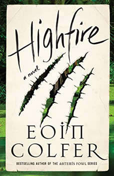 Highfire: A Novel, Eoin Colfer