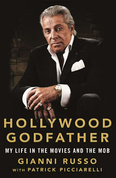 Hollywood Godfather: My Life in the Movies and the Mob, Gianni Russo