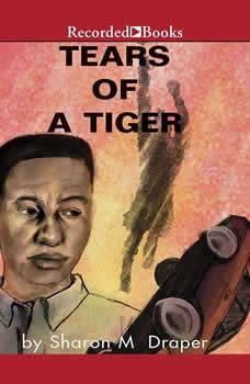 Tears of A Tiger, Sharon M. Draper