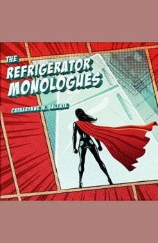 The Refrigerator Monologues, Catherynne M. Valente