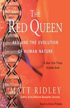 The Red Queen: Sex and the Evolution of Human Nature, Matt Ridley