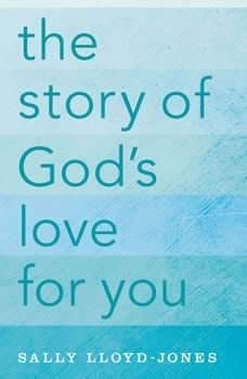 The Story of God's Love for You, Sally Lloyd-Jones