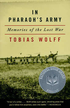 In Pharaoh's Army: Memories of the Lost War Memories of the Lost War, Tobias Wolff