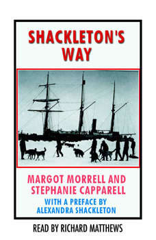 Shackleton's Way: Leadership Lessons From the Great Antarctic Explorer, Margot Morrell
