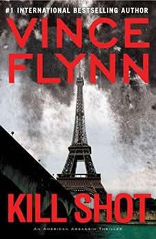 Kill Shot: An American Assassin Thriller, Vince Flynn