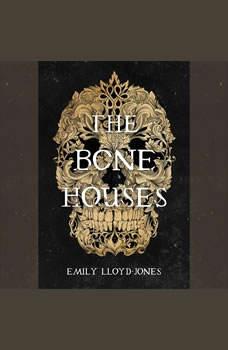 The Bone Houses, Emily Lloyd-Jones