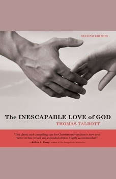 The Inescapable Love of God: Second Edition Second Edition, Thomas Talbott