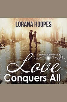 Love Conquers All: A Small Town Christian Romance, Lorana Hoopes