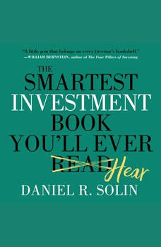 The Smartest Investment Book You'll Ever Read: The Simple, Stress-Free Way to Reach You, Dan Solin