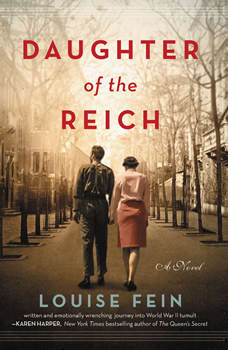 Daughter of the Reich: A Novel, Louise Fein
